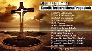 Album Lagu Rohani Katolik Terbaru Masa Paskah 2021 Lagu Rohani Katolik Terpopuler 2021