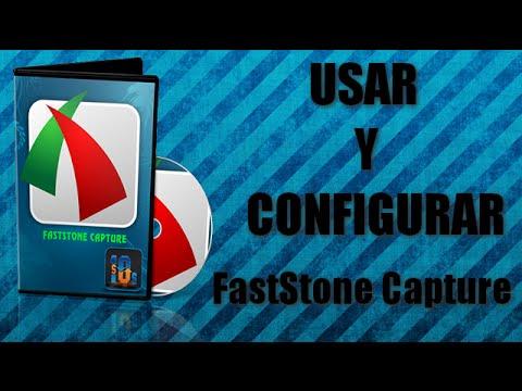 Usar Y Configurar El FastStone Capture (TUTORIAL COMPLETO)