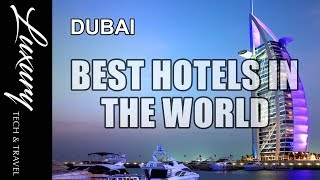 Best Hotels in the World 2017.  DUBAI