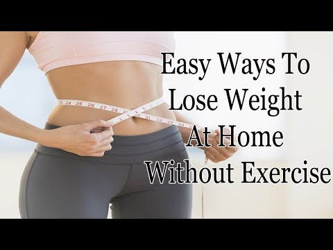 Easy Ways To Lose Weight At Home Without Exercise