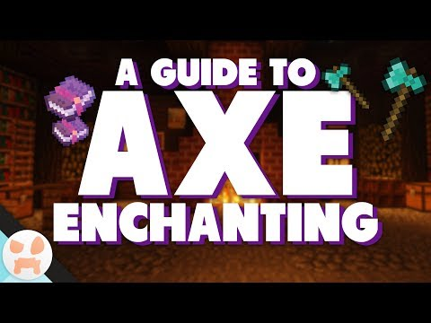 AXE ENCHANTMENT GUIDE!   The Best Axe In Minecraft   Fortune, Silk Touch & More!