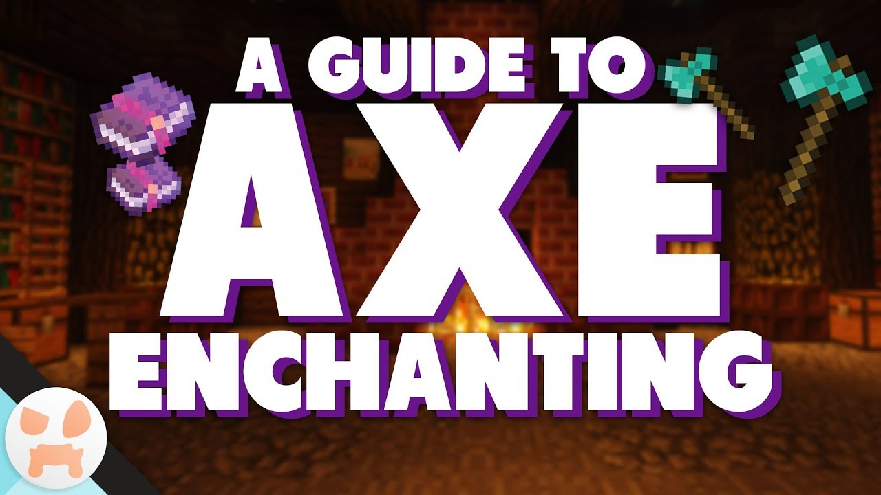 AXE ENCHANTMENT GUIDE! | The Best Axe in Minecraft | Fortune, Silk Touch &  more!