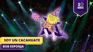 SOY UN CACAHUATE - BOB ESPONJA   10 HORAS (ESPAÑOL LATINO)