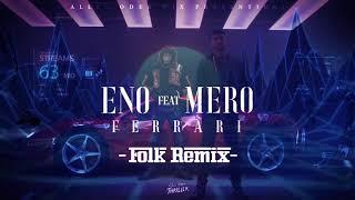 Eno  Ferrari (Feat Mero) Folk Remix