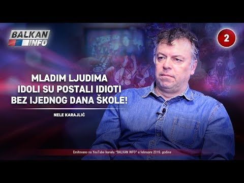 INTERVJU: Nele Karajlić - Mladim ljudima idoli postaju idioti bez ijednog dana škole! (28.2.2019)