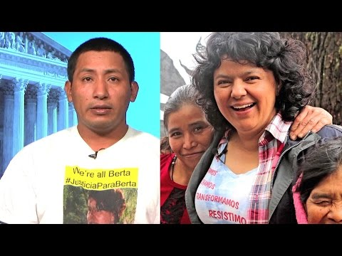 "Successor to Honduran Activist Berta Cáceres: Her Death is Tied to ""Capitalist Neoliberal Policies"""