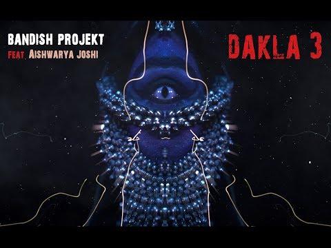 Bandish Projekt - Dakla 3 feat. Aishwarya Joshi