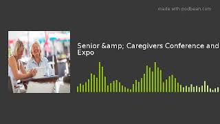 Senior & Caregivers Conference and Expo