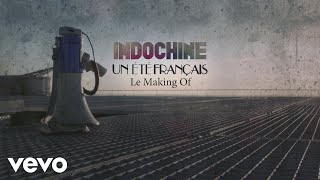 Indochine - Un été français (Making of clip)