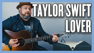 Taylor Swift Lover (Easy Acoustic) Guitar Lesson + Tutorial