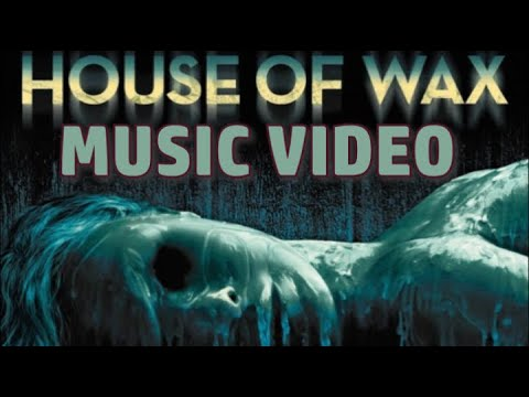 House of Wax (2005) Music Video