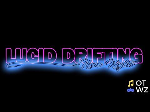 Adrift (in the Dark of Night) - Lucid Drifting: Neon Nights Theme (OTWZ Original Lyric Video) |