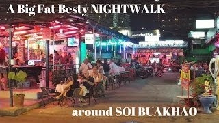Thaiday Friday : Soi Buakhao, Pattaya NIGHTWALK. Where are the best places?