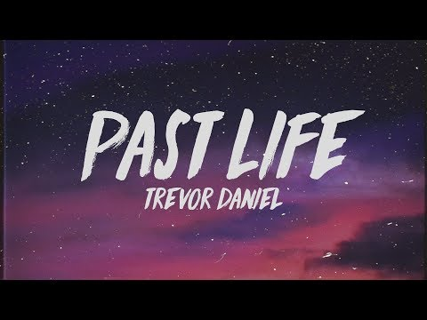 Trevor Daniel - Past Life (Lyrics)
