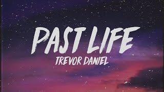 Trevor Daniel - Past Life (Lyrics)