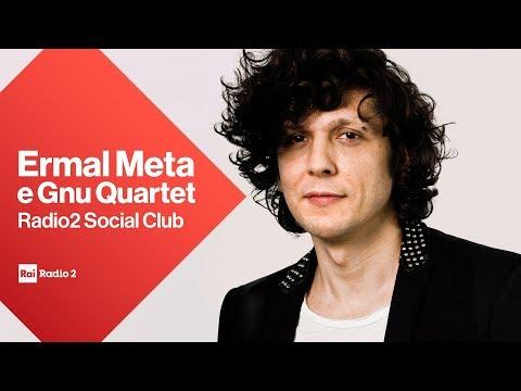Ermal Meta e i GnuQuartet a Radio2 Social Club - Diretta del 26/02/2019