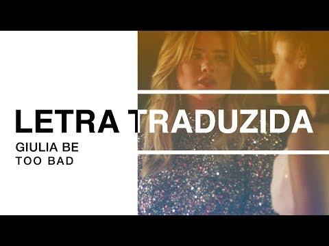 Giulia Be - Too Bad  Letra Traduzida