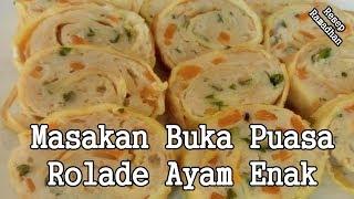 Video Resep Masakan Buka Puasa Rolade Ayam Yang Enak download MP3, 3GP, MP4, WEBM, AVI, FLV Maret 2018