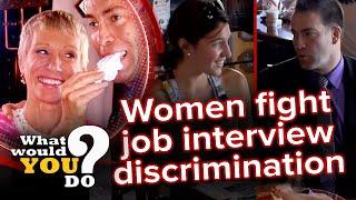 Women fight back against gender discrimination at job interview   WWYD?