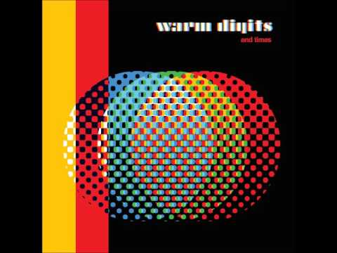 Warm Digits - End Times (Featuring Field Music)