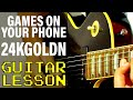 How To Play GAMES ON YOUR PHONE by 24kGoldn (Guitar Lesson)
