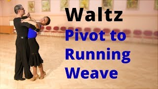 How to Dance Waltz - Natural Pivot to Running Weave