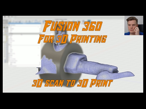 Autodesk Fusion 360 for 3D Printing | 3D scan data processing | #Lesson 07
