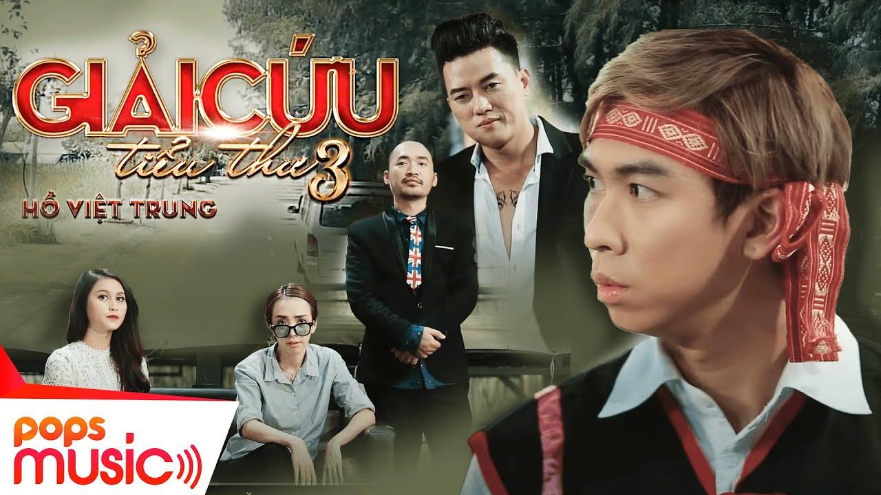 Phim Ca Nhạc Giải Cứu Tiểu Thư 3 | Hồ Việt Trung,Thập Tam Muội Thu Trang-Tiến Luật, FapTV