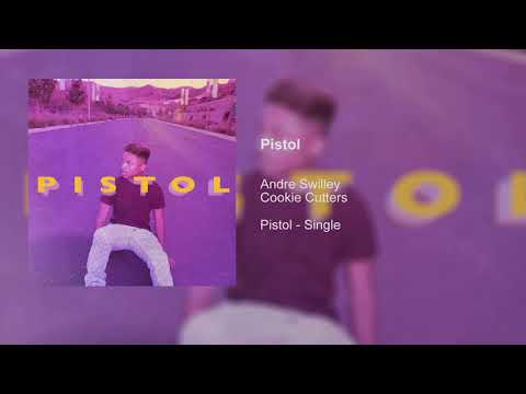 Andre Swilley & Cookie Cutters - Pistol (Official Audio)