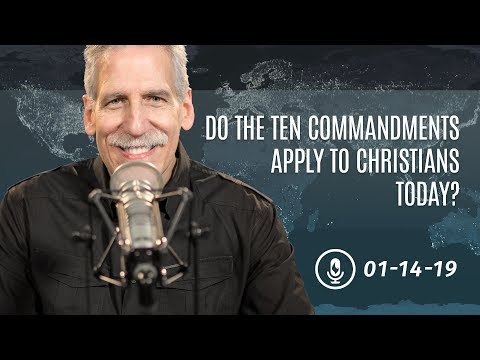 Do the Ten Commandments Apply to Christians Today? Part 1