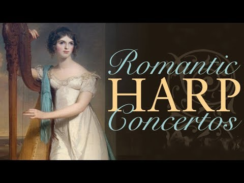Romantic Harp Concertos - Handel, Mozart...Classical Playlist