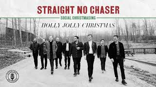 Straight No Chaser - Holly Jolly Christmas [Official Audio]