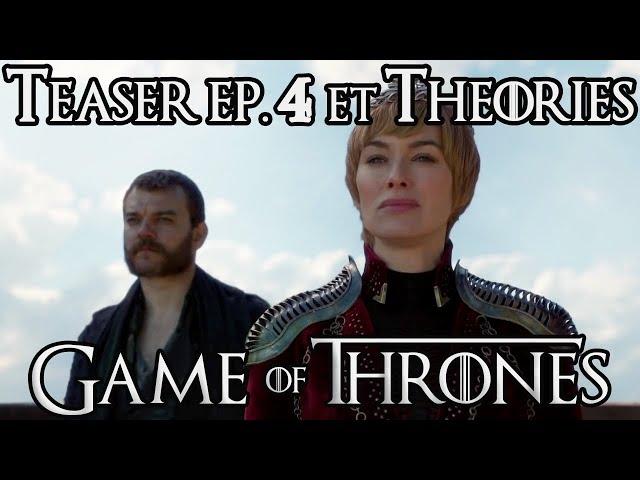 Game of Thrones S8 Épisode 4 : Teaser et Théories