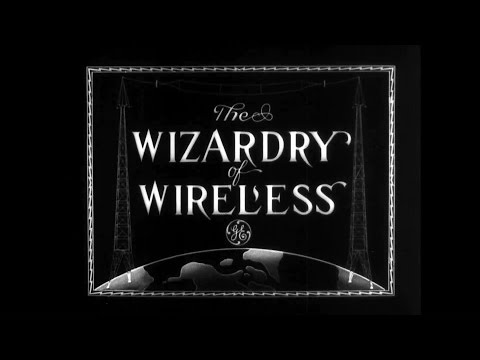The Wizardry of Wireless (1923) - radio transmission - silent film w/music by Ben Model