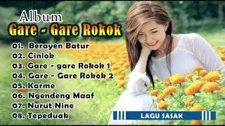 [Full Album] GARE - GARE ROKOK ~ Lagu Sasak