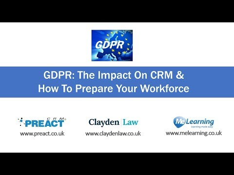 GDPR: The Impact On CRM & How To Prepare Your Workforce