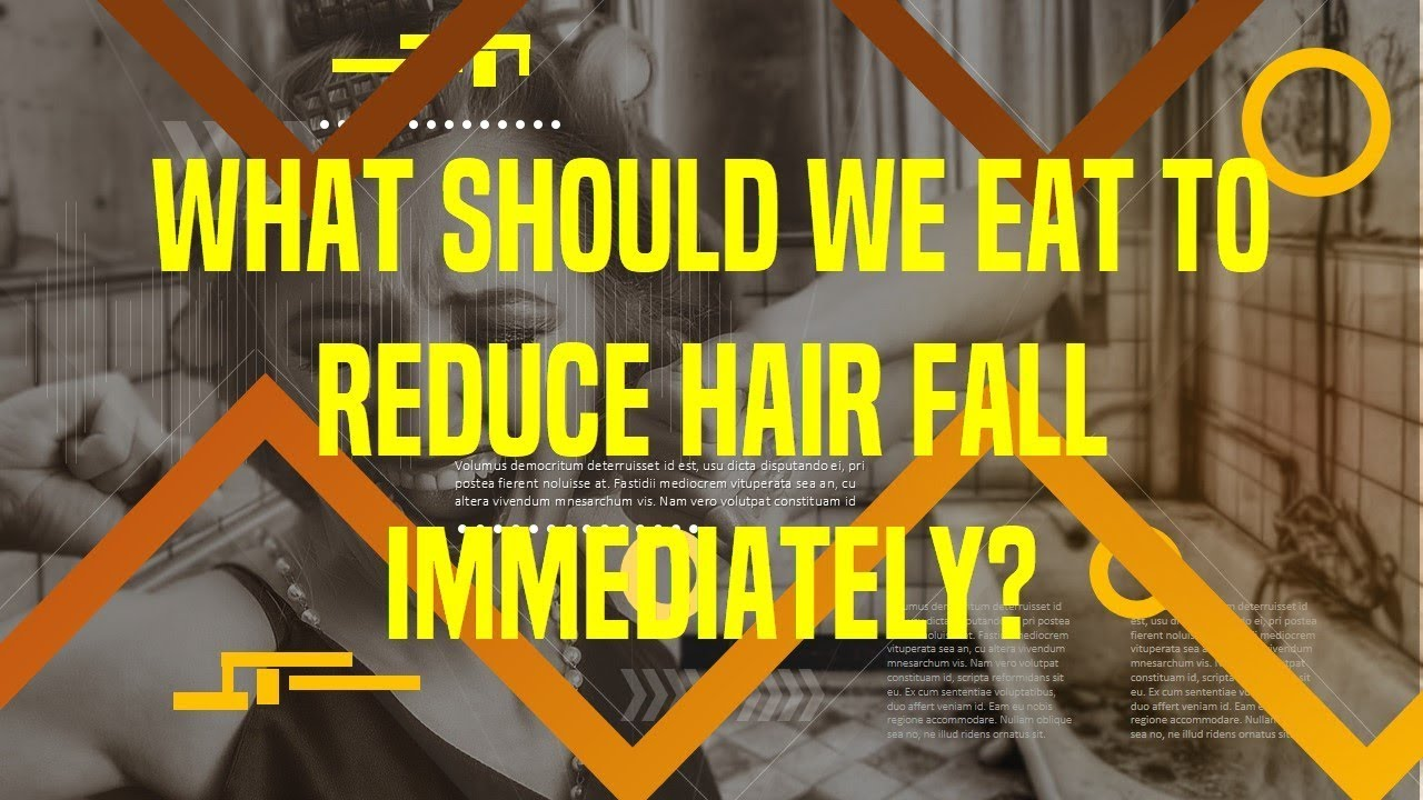 What should we eat to reduce hair fall immediately? What ...