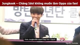 """Jeon Jungkook - Chàng Idol kỳ quặc nhất K-POP khi làm """"OPPA"""" của fan"""