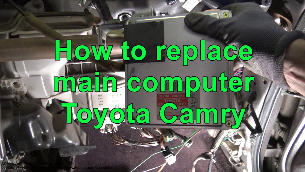 How To Replace Main Computer Toyota Camry Years 1991 2017
