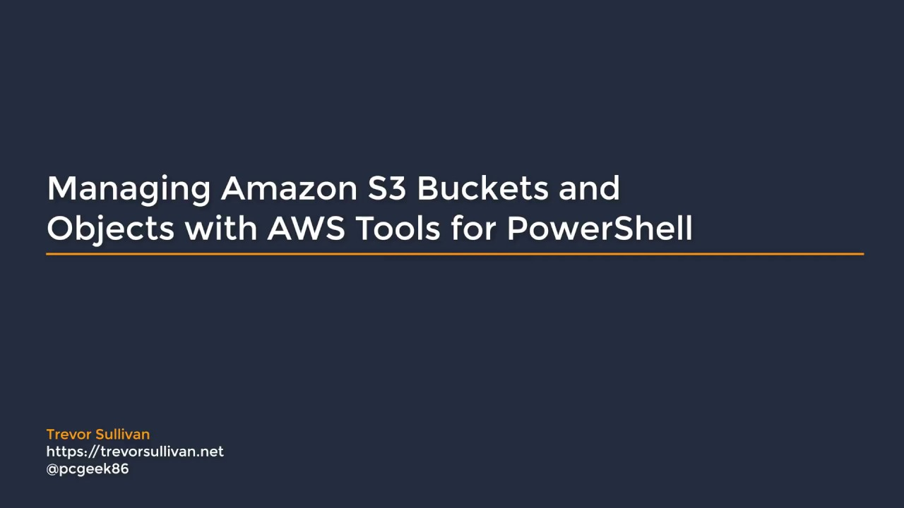 Managing Amazon S3 Buckets and Objects with AWS Tools for PowerShell