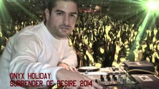 DJ Onyx Holiday   Surrender of Desire 2014