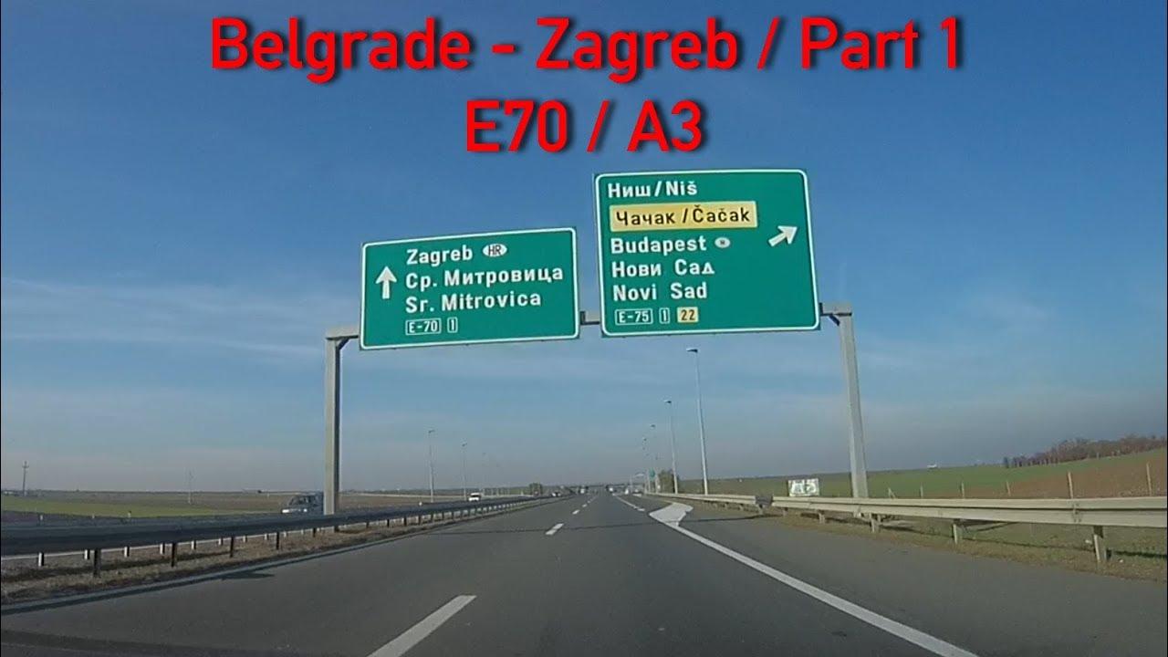 A3 E70 Belgrade Zagreb Part 1 Youtube