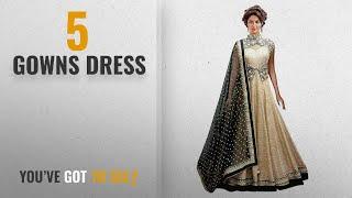 Top 10 Gowns Dress 2018 Granthi Creation Women 39 s Fashion Banglori Gown Free_Mult