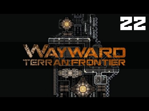 Let's Play Wayward Terran Frontier Zero Falls / Wayward Terran Frontier Zero Falls Gameplay Part 22
