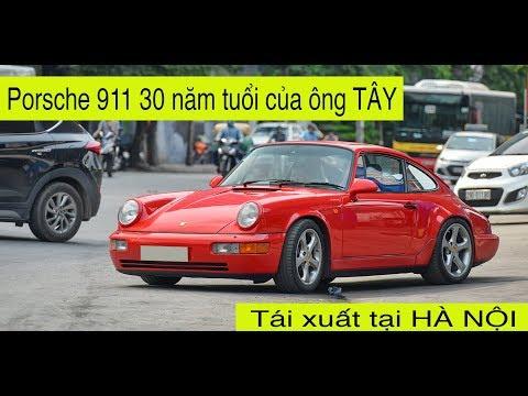 SIêu xe Porsche 911 30 TUỔI của ÔNG TÂY tại Việt Nam tái xuất tại Hà Nội