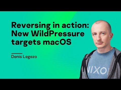 Reversing in action: New WildPressure targets macOS