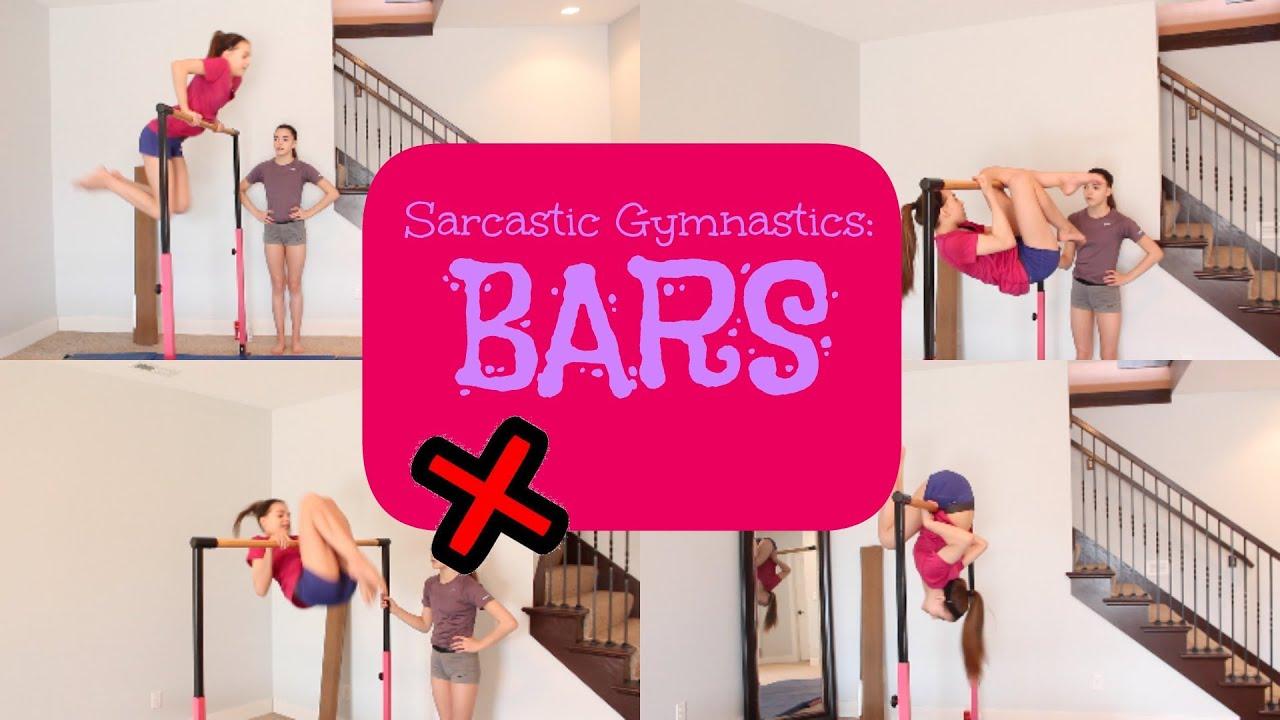 Sarcastic Gymnastics: Bars