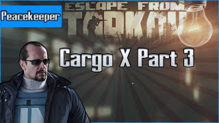 Cargo X Part 3  - Peacekeeper Task - Escape from Tarkov Questing Guide EFT