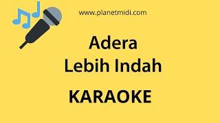 Adera - Lebih Indah (Karaoke/Midi Download)