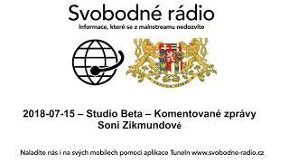 2018 07 15 - Studio Beta - Komentované zprávy Soni Zikmundové